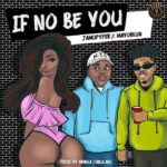 amopyper Ft. Mayorkun – If No Be You