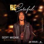 Soft Midax - Be care
