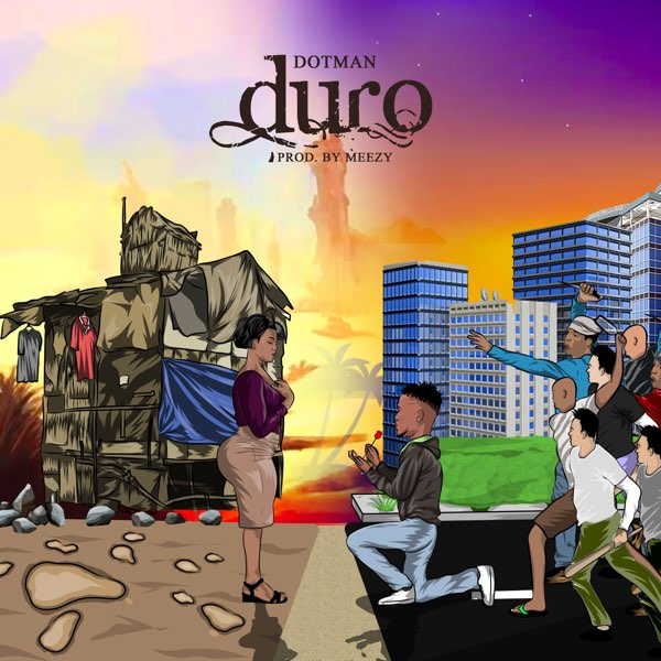 Duro new song by Dotman Mp3 Audio Download