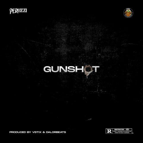 Gunshot by Peruzzi Mp3 Audio Download