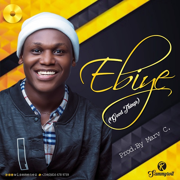 DOWNLOAD MP3: Ebiye new song by Wise Menez