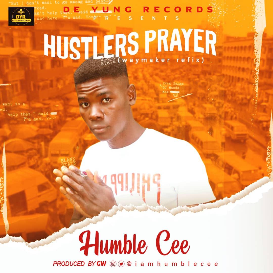Humble Cee_ Hustlers Prayer