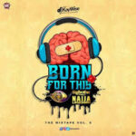 DJ Kaywise – Born For This Vol. 6 (